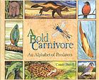 A bold carnivore : an alphabet of predators