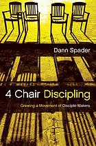 4 chair discipling : growing a movement of disciple-makers