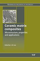 Ceramic-matrix composites : Microstructure, properties and applications.