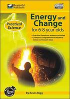 Energy and change for 6-8 year olds