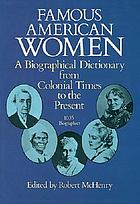 Famous American women : a biographical dictionary from colonial times to the present