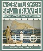A century of sea travel : personal accounts from the steamship era