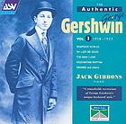 The authentic George Gershwin. Vol. 1.