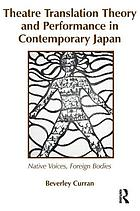 Theatre translation theory and performance in contemporary Japan : native voices, foreign bodies