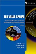 The value sphere : the corporate executives' handbook for creating and retaining shareholder wealth