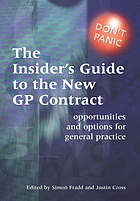 The insider's guide to the new GP contract : opportunities and options for general practice