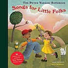 The Peter Yarrow songbook : songs for little folks