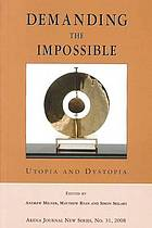 Demanding the impossible : utopia and dystopia