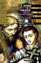 A mind awake; an anthology of C.S. Lewis,