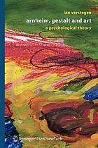 Arnheim, Gestalt, and art : a psychological theory