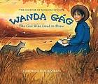 Wanda Gág : the girl who lived to draw