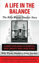 A life in the balance : the Billy Wayne Sinclair story