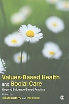 Values-based health & social care : beyond evidence-based practice