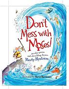 Don't mess with Moses! : peculiar poems and rib-tickling rhymes