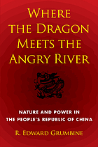 Where the dragon meets the Angry River : nature and power in the People's Republic of China