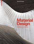 Material Design : Materialität in der Architektur.
