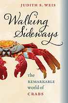 Walking sideways : the remarkable world of crabs