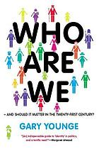 Who are we-- and should it matter in the 21st century?