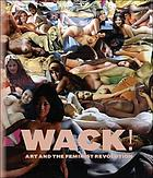 WACK! : art and the feminist revolution
