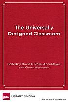 The universally designed classroom : accessible curriculum and digital technologies