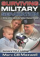 Surviving military separation : a 365-day activity guide for the families of deployed personnel