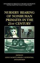 Nursery Rearing of Nonhuman Primates in the 21st Century cover image