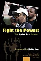 Fight the power! : the Spike Lee reader