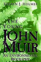 The young John Muir : an environmental biography