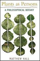 Plants as persons : a philosophical botany