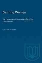 Desiring women : the partnership of Virginia Woolf and Vita Sackville-West