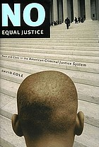 No equal justice : race and class in the American criminal justice system