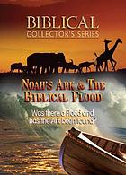 Noah's ark & the biblical flood.