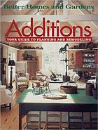 Additions : your guide to planning and remodeling