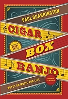 Cigar box banjo : notes on music and life