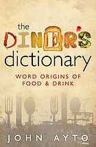 The diner's dictionary : word origins of food & drink