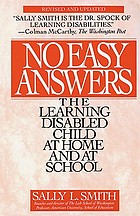 No easy answer : the learning disabled child at home and at school