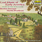 Lost music of early America : music of the Moravians.