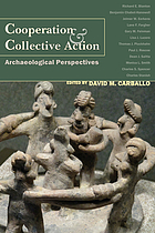 Cooperation and collective action : archaeological perspectives