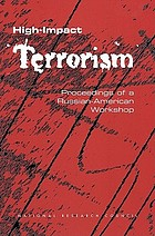 High-impact terrorism : proceedings of a Russian-American workshop.