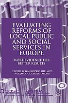 Evaluating reforms of local public and social services in Europe : more evidence for better results