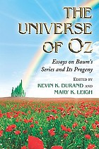 The universe of Oz : essays on Baum's series and its progeny