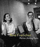 Jane Freilicher : painter among poets.