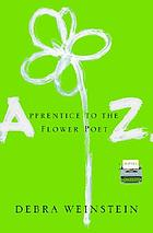 Apprentice to the flower poet Z : a novel