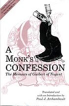 A monk's confession : the memoirs of Guibert of Nogent
