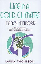 Life in a cold climate : Nancy Mitford : the biography