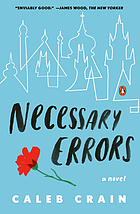 Necessary errors : a novel