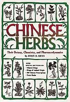 Chinese herbs, their botany, chemistry, and pharmacodynamics