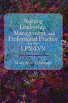 Nursing leadership, management, and professional practice for the LPN/LVN