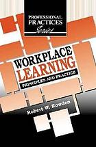 Workplace learning : principles and practice