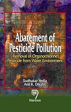 Abatement of pesticide pollution : removal of organo-chlorine pesticide from water environment